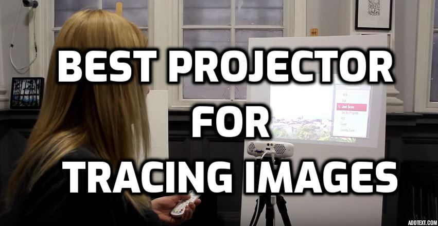 best projector for tracing images