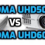UHD50 vs UHD60 -Optoma projector comparison