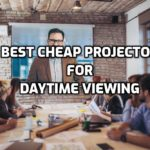 Best cheap projector for daylight viewing - Buyers Guide