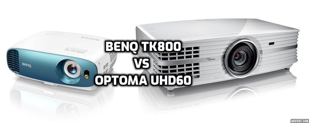 benq tk800 vs optoma uhd60